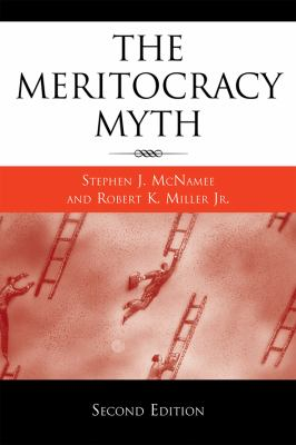 The Meritocracy Myth 9780742561687