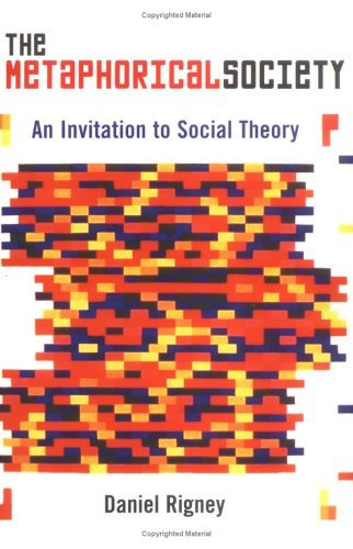 The Metaphorical Society: An Invitation to Social Theory