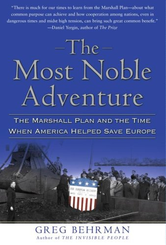 The Most Noble Adventure: The Marshall Plan and the Time When America Helped Save Europe 9780743282635