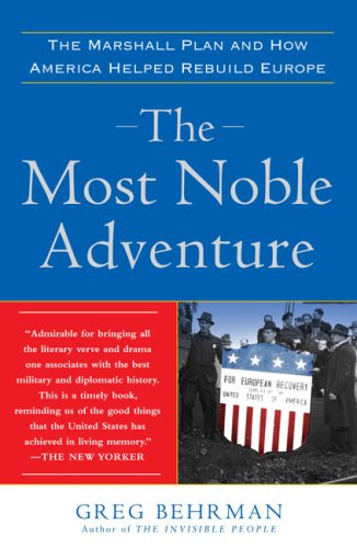 The Most Noble Adventure: The Marshall Plan and How America Helped Rebuild Europe 9780743282642