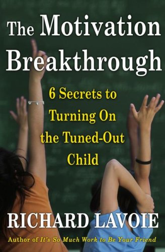 The Motivation Breakthrough: 6 Secrets to Turning on the Tuned-Out Child 9780743289603