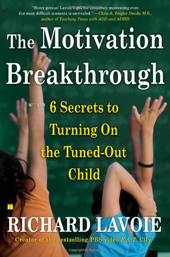 The Motivation Breakthrough: 6 Secrets to Turning on the Tuned-Out Child 9780743289610