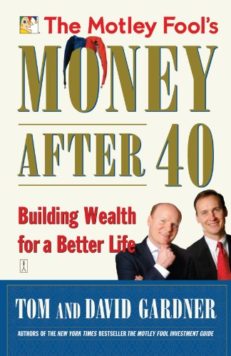 The Motley Fool's Money After 40: Building Wealth for a Better Life 9780743284820