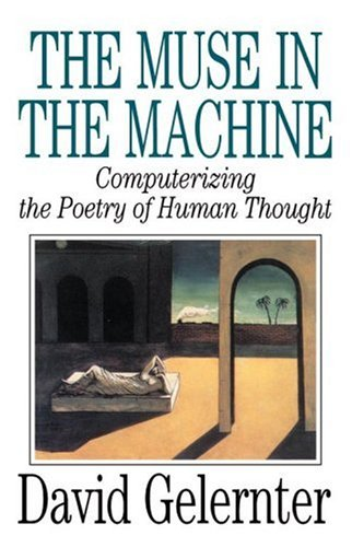 The Muse in the Machine: Computerizing the Poetry of Human Thought 9780743236553