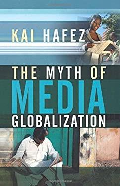 The Myth of Media Globalization 9780745639086