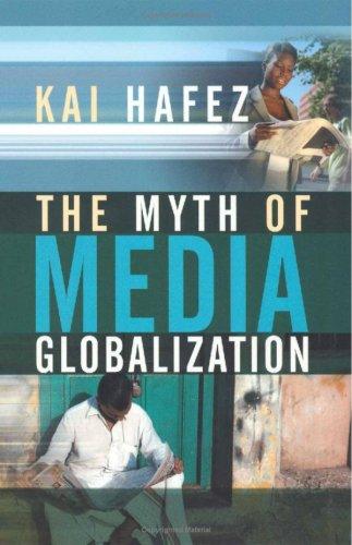 The Myth of Media Globalization 9780745639093