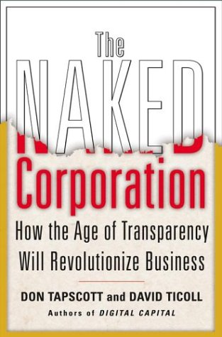The Naked Corporation: How the Age of Transparency Will Revolutionize Business 9780743246507