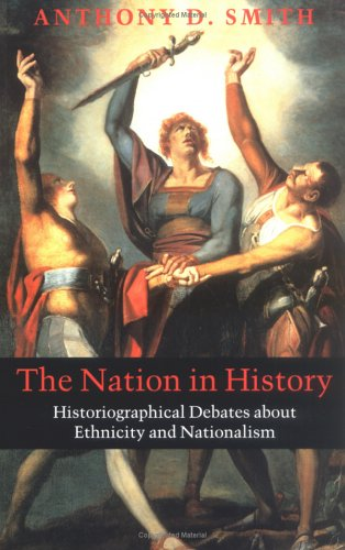 The Nation in History: Historiographical Debates about Ethnicity and Nationalism 9780745625805