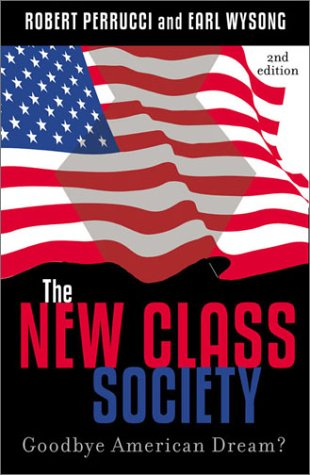 The New Class Society: Goodbye American Dream? 9780742519381
