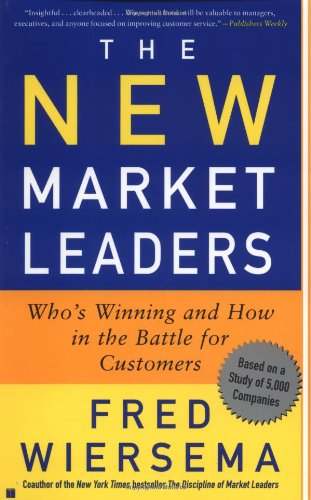 The New Market Leaders: Who's Winning and How in the Battle for Customers 9780743204668