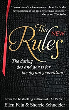 The New Rules: The Dating Dos and Don'ts for the Digital Generation from the Bestselling Authors of the Rules 9780749957247