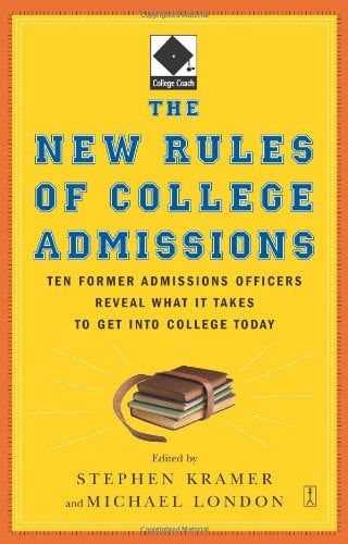 The New Rules of College Admissions: Ten Former Admissions Officers Reveal What It Takes to Get Into College Today 9780743280679
