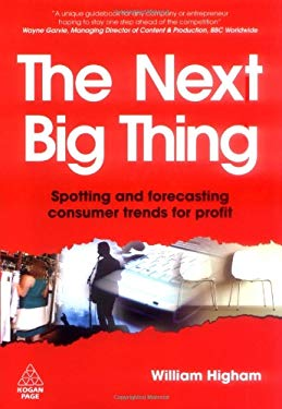 The Next Big Thing: Spotting and Forecasting Consumer Trends for Profit 9780749454500