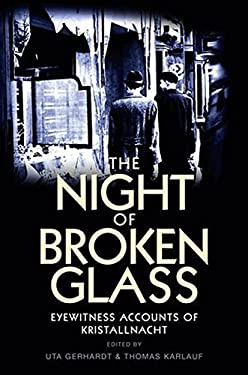 The Night of Broken Glass: Eyewitness Accounts of Kristallnacht 9780745650845
