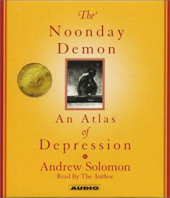 The Noonday Demon: An Atlas of Depression 9780743523226