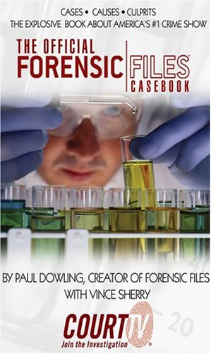 The Official Forensic Files Casebook 9780743479493