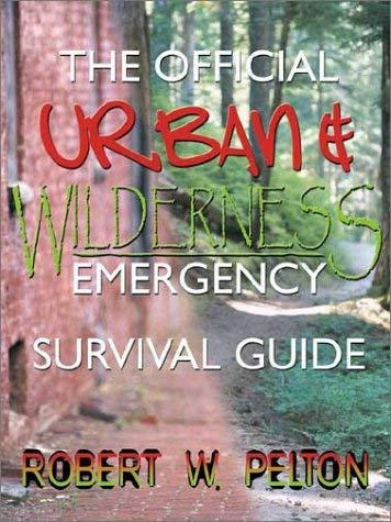 The Official Urban and Wilderness Emergency Survival Guide 9780741409461