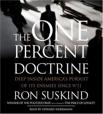 The One Percent Doctrine: Deep Inside America's Pursuit of Its Enemies Since 9/11 9780743552028