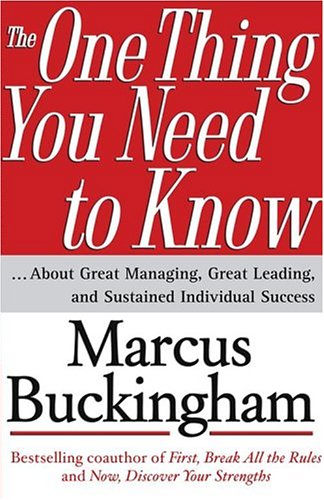 The One Thing You Need to Know: ... about Great Managing, Great Leading, and Sustained Individual Success 9780743261654