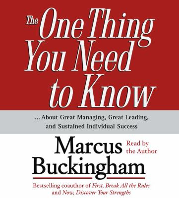 The One Thing You Need to Know: ...about Great Managing, Great Leading, and Sustained Individual Success 9780743543064