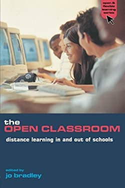 The Open Classroom: Distance Learning in Schools 9780749431310