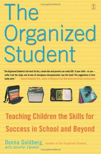 The Organized Student: Teaching Children the Skills for Success in School and Beyond 9780743270205
