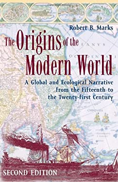 The Origins of the Modern World: A Global and Ecological Narrative from the Fifteenth to the Twenty-First Century 9780742554191