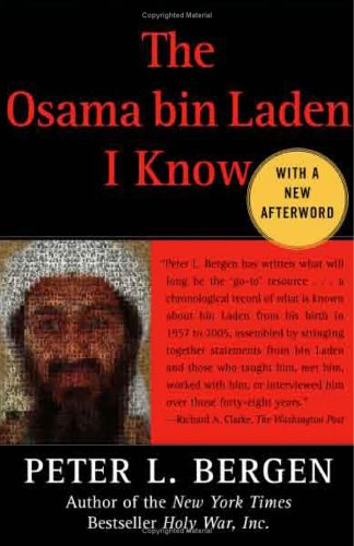 Osama Bin Laden I Know : An Oral History of Al Qaeda's Leader
