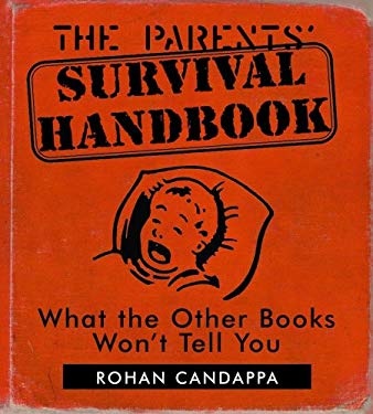 The Parents' Survival Handbook: What the Other Books Won't Tell You 9780740738241