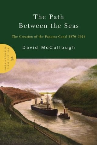 The Path Between the Seas: The Creation of the Panama Canal 1870-1914 9780743262132