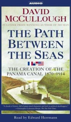 The Path Between the Seas: The Creation of the Panama Canal, 1870-1914 9780743530170