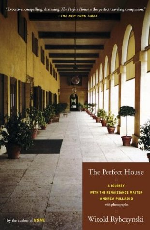 The Perfect House: A Journey with Renaissance Master Andrea Palladio 9780743205870