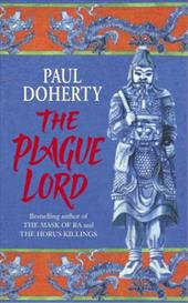 The Plague Lord: Bloody Murder at the Court of Kublai Khan 2778583