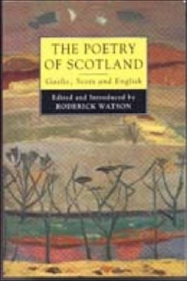 Poetry of Scotland : Gaelic, Scots, and English, 1380-1980