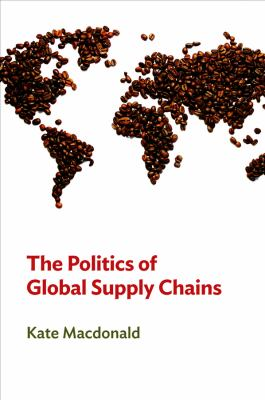 The Politics of Global Supply Chains 9780745661711