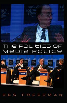 The Politics of Media Policy 9780745628424