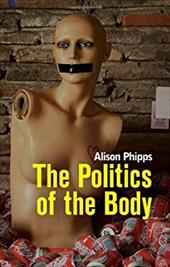 The Politics of the Body: Gender in a Neoliberal and Neoconservative Age 21141511