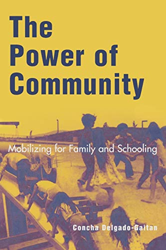 The Power of Community: Mobilizing for Family and Schooling 9780742515505