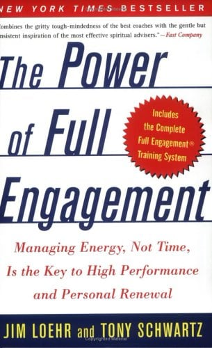 The Power of Full Engagement: Managing Energy, Not Time, Is the Key to High Performance and Personal Renewal 9780743226752