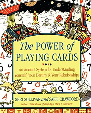 The Power of Playing Cards: An Ancient System for Understanding Yourself, Your Destiny, & Your Relationships 9780743250573