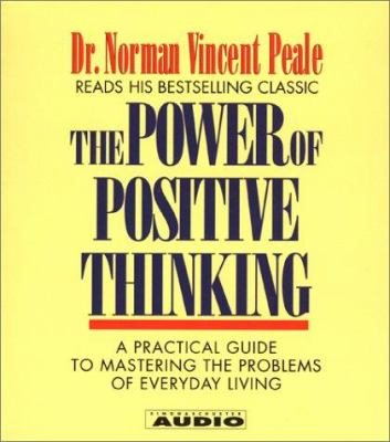 The Power of Positive Thinking: A Practical Guide to Mastering the Problems of Everyday Living 9780743507806