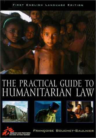 The Practical Guide to Humanitarian Law 9780742510630