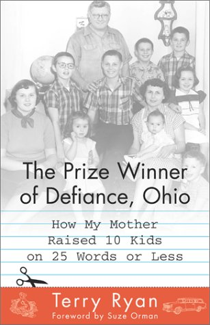 The Prize Winner of Defiance, Ohio: How My Mother Raised 10 Kids on 25 Words or Less 9780743211222