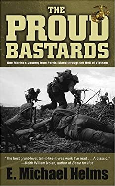 The Proud Bastards: One Marine's Journey from Parris Island Through the Hell of Vietnam 9780743483247