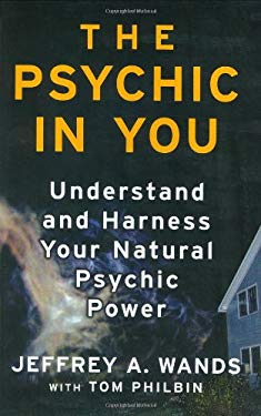 The Psychic in You: Understand and Harness Your Natural Psychic Power 9780743469951
