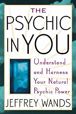 The Psychic in You: Understand and Harness Your Natural Psychic Power 9780743470001
