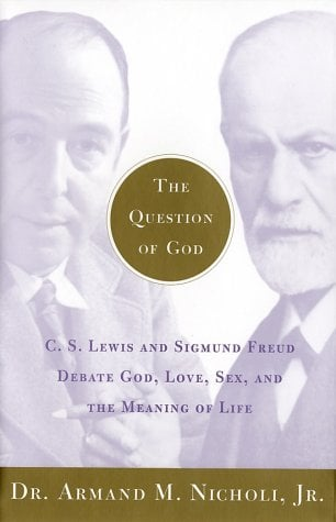 The Question of God: C.S. Lewis and Sigmund Freud Debate God, Love, Sex, and the Meaning of Life 9780743202374