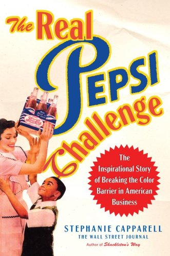 The Real Pepsi Challenge: The Inspirational Story of Breaking the Color Barrier in American Business 9780743265713