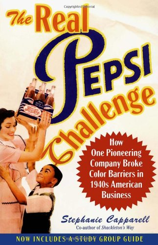 The Real Pepsi Challenge: How One Pioneering Company Broke Color Barriers in 1940s American Business 9780743265720
