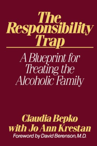 Responsibility Trap: A Blueprint for Treating the Alcoholic Family 9780743236423